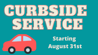 curbside service starting August 31
