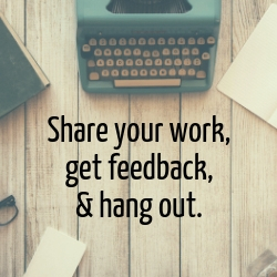 "Typewriter, paper, glasses and book on a table.  Text reads ""Share your work, get feedback, & hang out"""